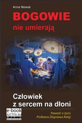 okładka Bogowie nie umierają Człowiek z sercem na dłoni, Ebook | Anna Nowak