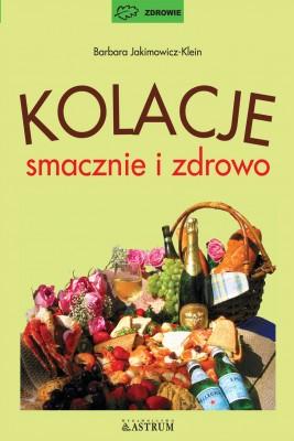 okładka Kolacje smacznie i zdrowo, Ebook | Barbara Jakimowicz-Klein