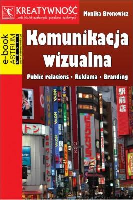 okładka Komunikacja wizualna Public relations Reklama Branding, Ebook | Monika Bronowicz