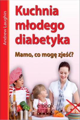 okładka Kuchnia młodego diabetyka, Ebook | Andrew  Laughin