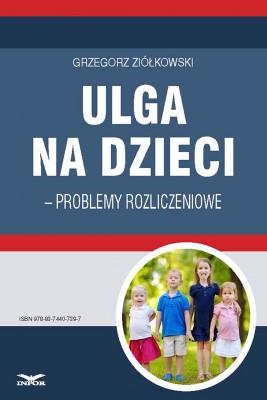 okładka Ulga na dzieci – problemy rozliczeniowe, Ebook | Grzegorz Ziółkowski