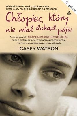 okładka Chłopiec, który nie miał dokąd pójść, Ebook | Casey Watson