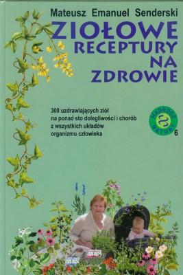 okładka Ziołowe receptury na zdrowie, Ebook | Mateusz Emanuel Senderski