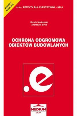 okładka Ochrona odgromowa obiektów budowlanych, Ebook   Renata  Markowska, Andrzej W. Sowa