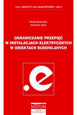 okładka Ograniczenia przepięć w instalacjach elektrycznych w obiektach budowlanych, Ebook   Renata  Markowska, Andrzej W. Sowa