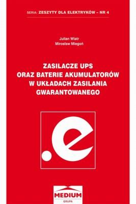 okładka Zasilacze UPS oraz baterie akumulatorów w układach zasilania gwarantowanego, Ebook | Julian Wiatr, Mirosław Miegoń