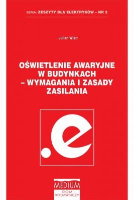 okładka Oświetlenie awaryjne w budynkach - wymagania i zasady zasilania, Ebook | Julian Wiatr