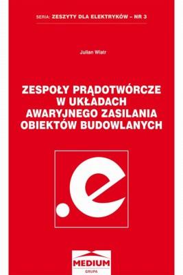 okładka Zespoły prądotwórcze w układach awaryjnego zasilania obiektów budowlanych, Ebook | Julian Wiatr