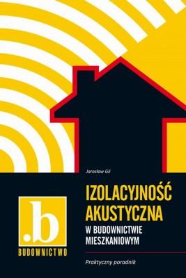 okładka Izolacyjność akustyczna w budownictwie mieszkaniowym, Ebook | Jarosław Gil