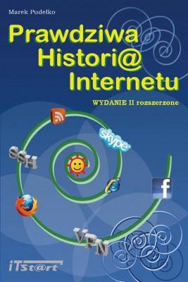 okładka Prawdziwa Historia Internetu  - wydanie II rozszerzone, Ebook | Marek Pudełko