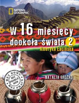 okładka W 16 miesięcy dookoła świata 2. Ameryka Łacińska, Ebook | Natalia Bożko