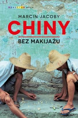 okładka Chiny bez makijażu, Ebook | Marcin Jacoby
