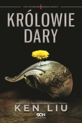 okładka Królowie Dary. Pod sztandarem Dzikiego Kwiatu. Tom I, Ebook | Ken Liu