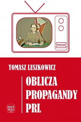 okładka Oblicza propagandy PRL, Ebook | Tomasz Leszkowicz