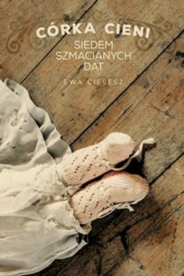 okładka Córka cieni. Siedem szmacianych dat cz.1, Ebook | Ewa Cielesz