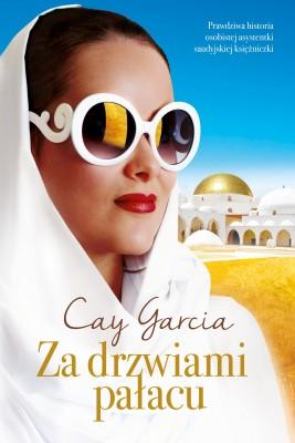 okładka Za drzwiami pałacu. W służbie saudyjskiej księżniczki, Ebook | Cay Garcia