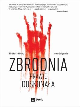 okładka Zbrodnia prawie doskonała, Ebook | Monika  Całkiewicz, Iwona  Schymalla