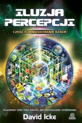 okładka Iluzja percepcji. Część II. Demaskowanie bzdur, Ebook   David Icke