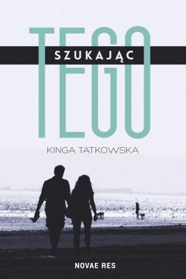 okładka Szukając tego, Ebook | Kinga  Tatkowska