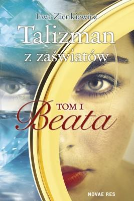 okładka Talizman z zaświatów. Tom I. Beata, Ebook | Ewa  Zienkiewicz