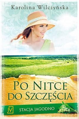 okładka Stacja Jagodno. Po nitce do szczęścia, Ebook | Karolina Wilczyńska