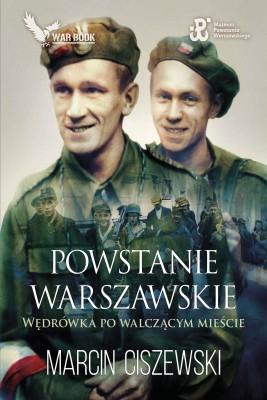 okładka Powstanie Warszawskie. Wędrówka po walczącym mieście., Ebook | Marcin Ciszewski