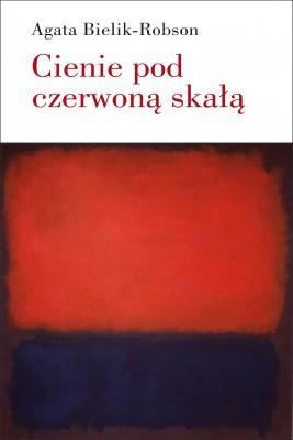 okładka Cienie pod czerwoną skałą. Eseje o literaturze, Ebook | Agata  Bielik-Robson