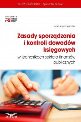 okładka Zasady sporządzania i kontroli dowodów księgowych w jednostkach sektora finansów publicznych, Ebook | Izabela Motowilczuk