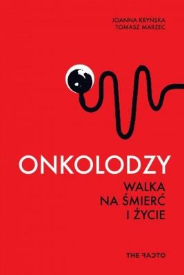 okładka ONKOLODZY. Walka na śmierć i życie, Ebook | Tomasz  Marzec, Joanna Kryńska
