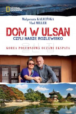 okładka Dom w Ulsan, czyli nasze rozlewisko, Ebook | Małgorzata Kalicińska, Vlad Miller