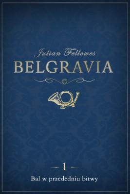 okładka Belgravia: Bal w przededniu bitwy (odcinek 1), Ebook | Julian Fellowes