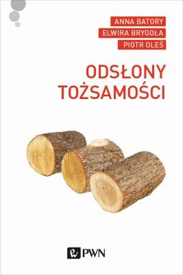 okładka Odsłony tożsamości, Ebook | Piotr Oleś, Anna  Batory, Elwira  Brygoła