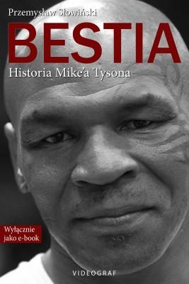 okładka Bestia. Historia Mike'a Tysona, Ebook | Przemysław Słowiński