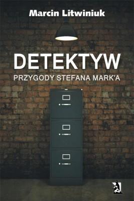okładka Detektyw. Przygody Stefana Mark'a, Ebook | Marcin  Litwiniuk