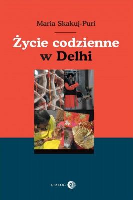 okładka Życie codzienne w Delhi, Ebook   Maria Skakuj-Puri