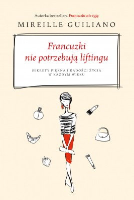okładka Francuzki nie potrzebują liftingu, Ebook | Mireille Guiliano