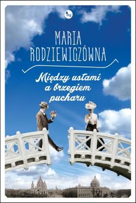 okładka Między ustami a brzegiem pucharu, Ebook | Maria Rodziewiczówna
