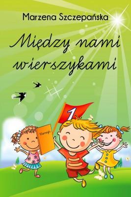 okładka Między nami wierszykami, Ebook | Marzena Szczepańska