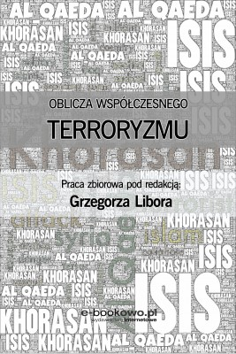okładka Oblicza współczesnego terroryzmu, Ebook | red. Grzegorz Libor