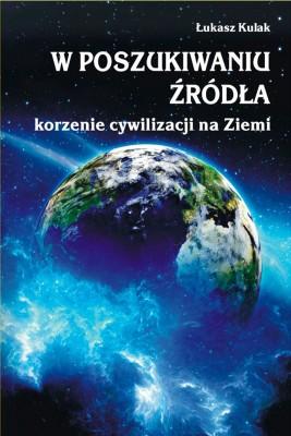 okładka W poszukiwaniu źródła – korzenie cywilizacji na Ziemi, Ebook   Łukasz  Kulak
