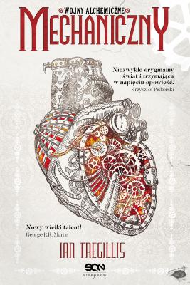 okładka Mechaniczny. Wojny alchemiczne. Tom I, Ebook | Ian Tregillis