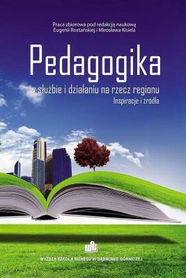 okładka Pedagogika w służbie i działaniu na rzecz regionu. Inspiracje i źródła, Ebook | Eugenia  Rostańska, Mirosław  Kisiel
