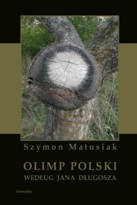 okładka Olimp polski według Jana Długosza, Ebook | Szymon  Matusiak