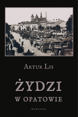 okładka Żydzi w Opatowie, Ebook | Artur  Lis