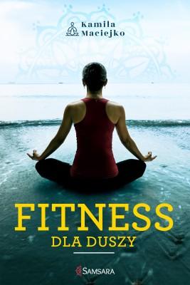 okładka Fitness dla duszy, Ebook | Kamila Maciejko