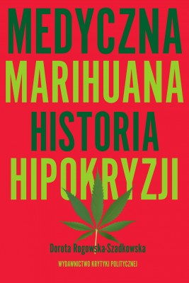 okładka Medyczna Marihuana, Ebook | Dorota Rogowska-Szadkowska