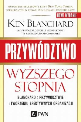 okładka Przywództwo wyższego stopnia. Blanchard o przywództwie i tworzeniu efektywnych organizacji, Ebook | Ken Blanchard, Adam  Bekier