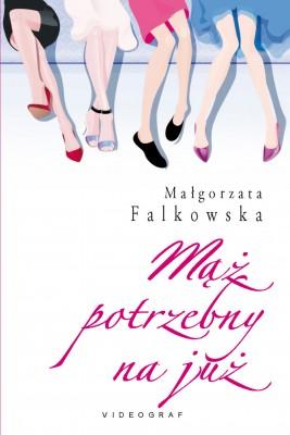 okładka Mąż potrzebny na już, Ebook | Małgorzata Falkowska
