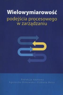 okładka Wielowymiarowość podejścia procesowego w zarządzaniu, Ebook | Agnieszka  Bitkowska, Elżbieta  Weiss