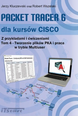 okładka Packet Tracer 6 dla kursów CISCO - tom IV, Ebook | Robert Wszelaki, Jerzy  Kluczewski